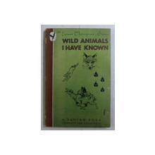 WILD ANIMALS I HAVE KNOWN by ERNEST THOMPSON SETON , illustrated by author, 1946
