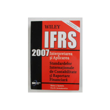 WILEY IFRS - INTERPRETAREA SI APLICAREA STANDARDELOR INTERNATIONALE DE CONTABILITATE SI RAPORTARE FINANCIARA de BARRY J. EPSTEIN si EVA K. JERMAKOWICZ , 2007