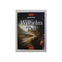 WILHELM TELL de FRIEDRICH SCHILLER , 2011