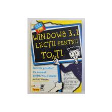 WINDOWS 3.1 - LECTII PENTRU TOnTI de ANDY RATHBONE ,  1996 , LIPSA DISCHETA *
