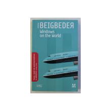 WINDOWS ON THE WORLD de FREDERIC BEIGBEDER , 2008