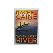 WOLFHUNTER RIVER by RACHEL CAINE , 2019