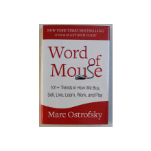 WORD OF MOUSE 101 + TRENDS IN HOW WE BUY , SELL , LIVE , LEARN , WORK , AND PLAY by MARC OSTROFSKY , 2013