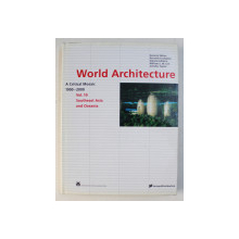 WORLD ARCHITECTURE 1900-2000 : A CRITICAL MOSAIC VOL. 10 , SOUTHEAST ASIA AND OCEANIA by KENNETH FRAMPTON , 1999