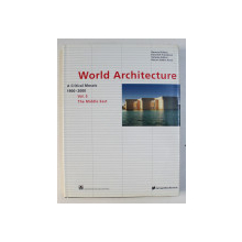 WORLD ARCHITECTURE 1900-2000 : A CRITICAL MOSAIC VOL. 5 , THE MIDDLE EAST by KENNETH FRAMPTON , 2000