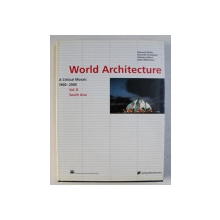 WORLD ARCHITECTURE 1900-2000 : A CRITICAL MOSAIC VOL. 8 , SOUTH ASIA by KENNETH FRAMPTON , 2000