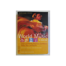 WORLD MUSIC - LATIN AND NORTH AMERICA , CARIBBEAN , INDIA , ASIA AND PACIFIC , THE ROUGH GUIDE , VOLUME 2 , edited by SIMON BROUGHTON , 2000