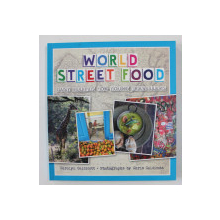 WORLD STREET FOOD - EASY RECIPES FOR YOUNG TRAVELLERS by CAROLYN CALDICOTT , photographs by CHRIS CALDICOTT , 2017