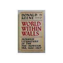 WORLD WITHIN WALLS - JAPANESE LITERATURE OF THE PRE-MODERN ERA (1600-1867) by DONALD KEENE , 1978
