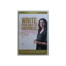 WRITE YOUR WAY TO HAPPINESS by ALEXANDRA BADITA , 2018