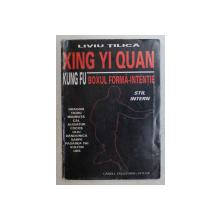 XING YI QUAN , BOXUL , FORMA - INTENTIE , STIL INTERN de LIVIU TILICA , 1998