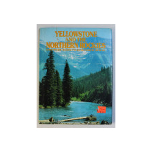 YELLOWSTONE AND THE NORTHERN ROCKIES - A PICTURE BOOK TO REMEMBER HER BY - designed and produced by TED SMART and DAVID GIBBON , 1979