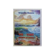 YIN - YANG , SECRETE SI RETETE de GREGORIAN BIVOLARU , 2001