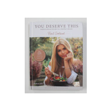 YOU DESERVE THIS: SIMPLE & NATURAL RECIPES FOR A HEALTHY LIFESTYLE by PAMELA REIF , 2020