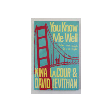 YOU KNOW ME WELL by NINA LaCOUR  and DAVID LEVITHAN , 2016