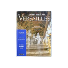 YOUR VISIT TO VERSAILLES by SIMONE HOOG and BEATRIX SAULE  - THE CHATEAU , THE GARDENS , TRIANON , 4 FULL PLANS , 300 ILLUSTRATIONS , 2000