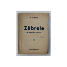 ZABRELE - DIN VERSURILE UNUI CONDAMNAT ( 1920 - 1933 )  de M. GH. BUJOR , 1944