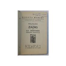 ZADIG OU LA DESTINEE - HISTOIRE ORIENTALE par VOLTAIRE , desinee et gravee par GENEVIEVE ROSTAN , EXEMPLAR NUMEROTAT 1606 DIN 1950 PE HARTIE CHESTERFIELD ,  1926