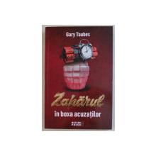 ZAHARUL IN BOXA ACUZATILOR de GARY TAUBES , 2019