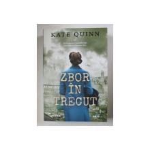 ZBOR IN TRECUT de KATE QUINN , 2020