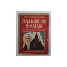 ZEITA MUNTILOR HIMALAIA - EXPEDITIA DEPE EVEREST DIN 1924 de ILIE NOVAC , 1942