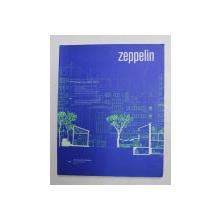 ZEPPELIN , REVISTA DE ARHITECTURA , NR. 142 , IUNIE - AUGUST , 2016