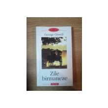 ZILE BIRMANEZE de GEORGE ORWELL  2003
