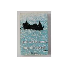 ZILE DE PESCUIT de RADU ANTON ROMAN , 1996 , DEDICATIE*