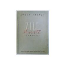 ZILE SLAVITE  - VERSURI de EUGEN FRUNZA , 1951 , COPERTA ORIGINAL BROSATA ,  DEDICATIE*