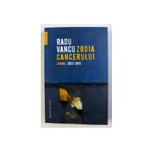 ZODIA CANCERULUI - JURNAL 2012 - 2015 de RADU VANCU , 2017