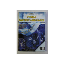 ZODIAC PORTRETELE ASTROLOGICE - CONSTELATIA PERSONALITATII DUMNEAVOASTRA de RETAS , 2003