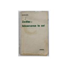 ZODIAC SI INTOARCEREA LA SAT de STELIAN CUCU , 1935 , DEDICATIE*