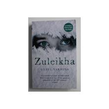 ZULEIKHA by GUZEL YAKHINA , 2020