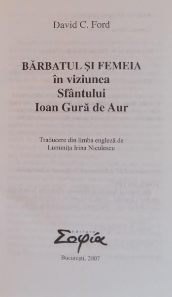 Barbatul si femeia in viziunea Sfantului Ioan Gura de Aur - David C. Ford - Libris